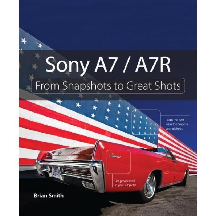 Sony A7 A7R Brian Smith Sony A7 / A7R Brian Smith? Voir la