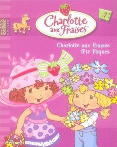 Charlotte aux Fraises fête Paques COLLECTIF Occasion Livre