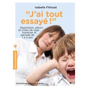 ai tout essayé poche Isabelle Filliozat, Armelle Dubois Achat