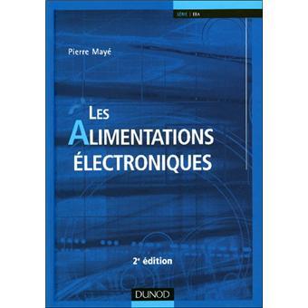 Les alimentations électroniques cartonné Pierre Mayé Achat