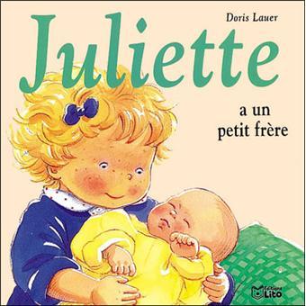 Juliette Juliette a un petit frère Doris Lauer cartonné
