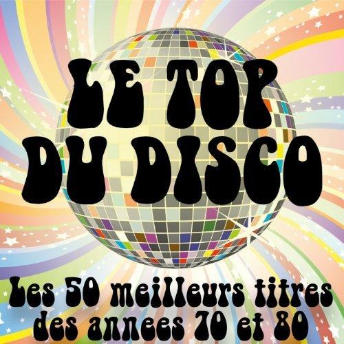 Disco (Les 50 meilleurs titres des années Disco 70 & 80): The Disco
