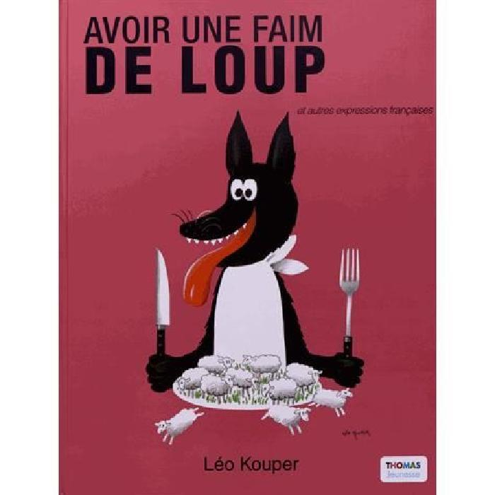 Une Faim de Loup Achat / Vente livre Léo Kouper Thomas Jeunesse