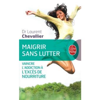 Maigrir sans lutter poche Laurent Chevallier Achat Livre Prix