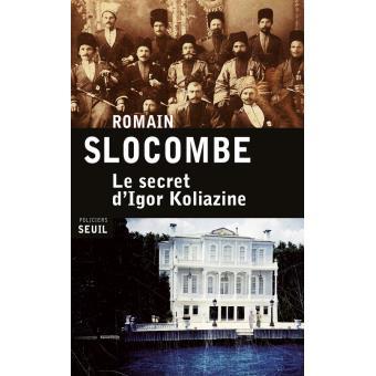 Le secret d'Igor Koliazine broché Romain Slocombe Achat Livre