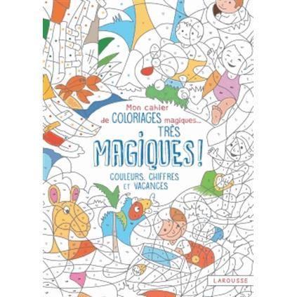 mon cahier de coloriage magique tres magique coule
