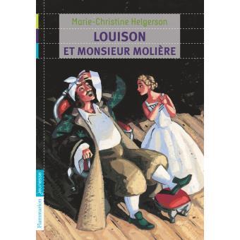 Louison et Monsieur Molière poche Marie Christine Helgerson