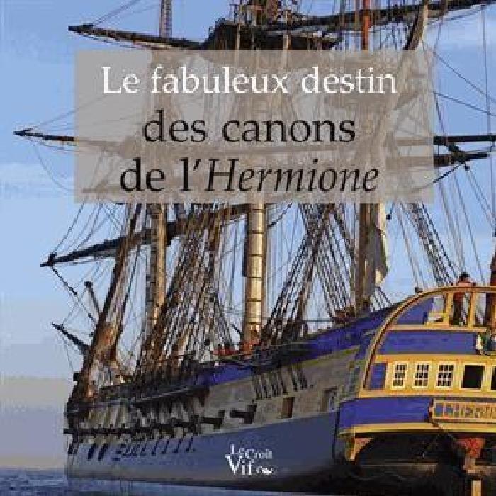 Le fabuleux destin des canons de l'Hermione Achat / Vente livre