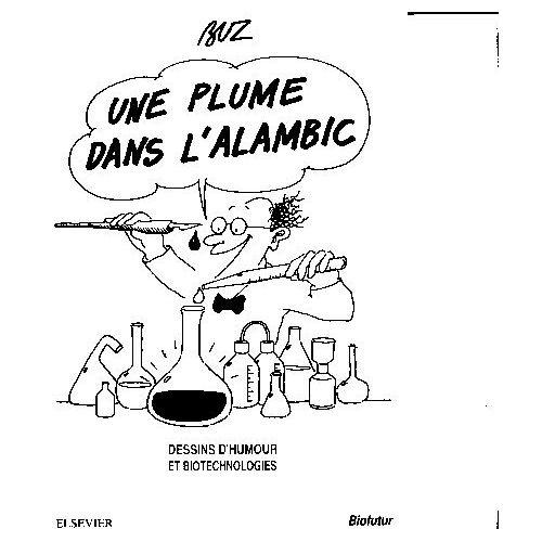 Une Plume Dans L'alambic Dessins D'humour Et Biotechnologies de jean