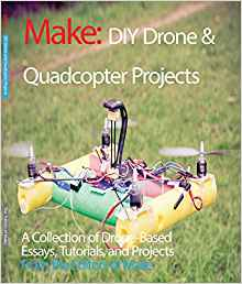 Diy Drone and Quadcopter Projects: A Collection of Drone