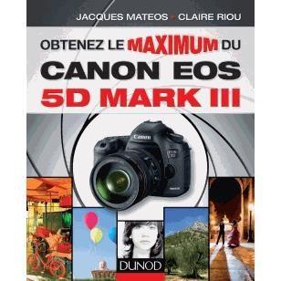 Obtenez le maximum du canon EOS 5D Mark III Achat / Vente livre