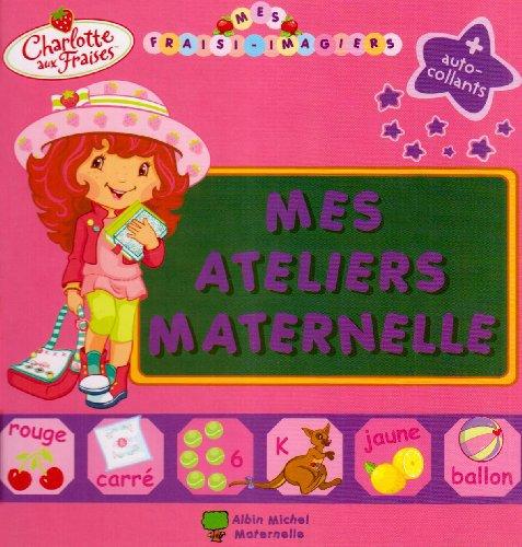 Charlotte aux Fraises : Mes ateliers Maternelle de collectif | Livre