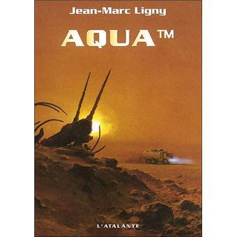 Aqua TM broché Jean Marc Ligny Achat Livre ou ebook Achat
