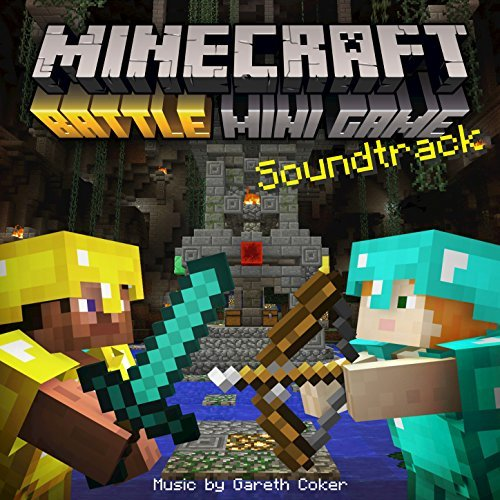 Minecraft: Battle & Tumble (Original Soundtrack): Gareth Coker